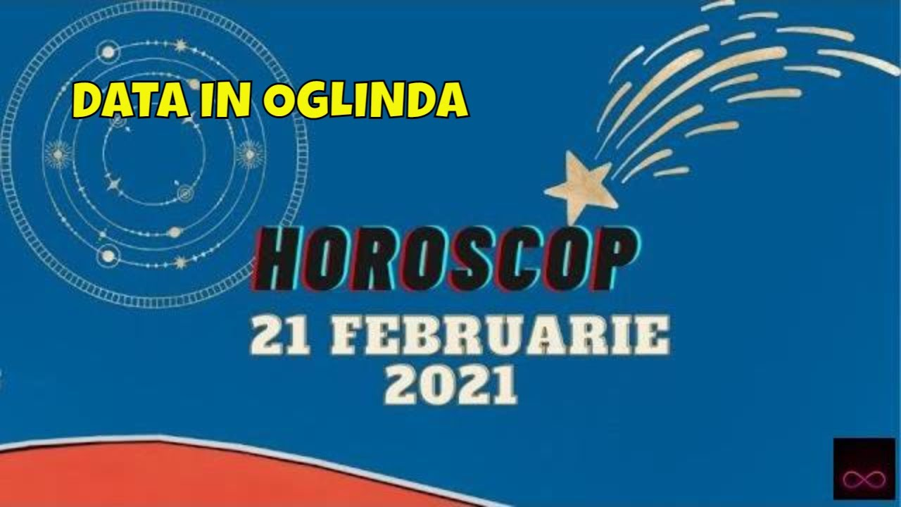 Horoscopul Zilei - 21 Februarie 2021 - ziua labirintului si data in oglinda