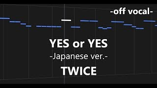 YES or YES -Japanese ver.- / TWICE  カラオケ【off vocal + 歌詞】