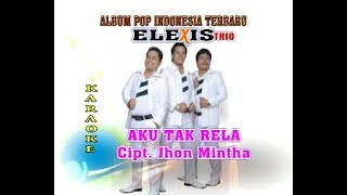Video Trio Elexis - Aku Tak Rela download MP3, 3GP, MP4, WEBM, AVI, FLV Juni 2018