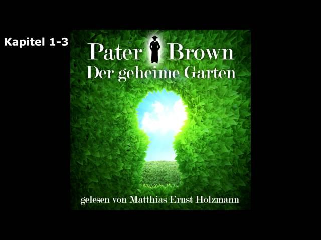 Pater Brown Hörbuch - Der geheime Garten Kapitel 1-3