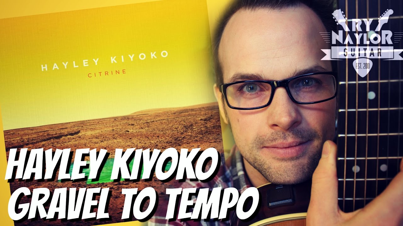 Gravel To Tempo Guitar Lesson Hayley Kiyoko Easy Acoustic