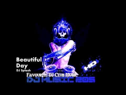 DJ Splash - Beautiful Day HD