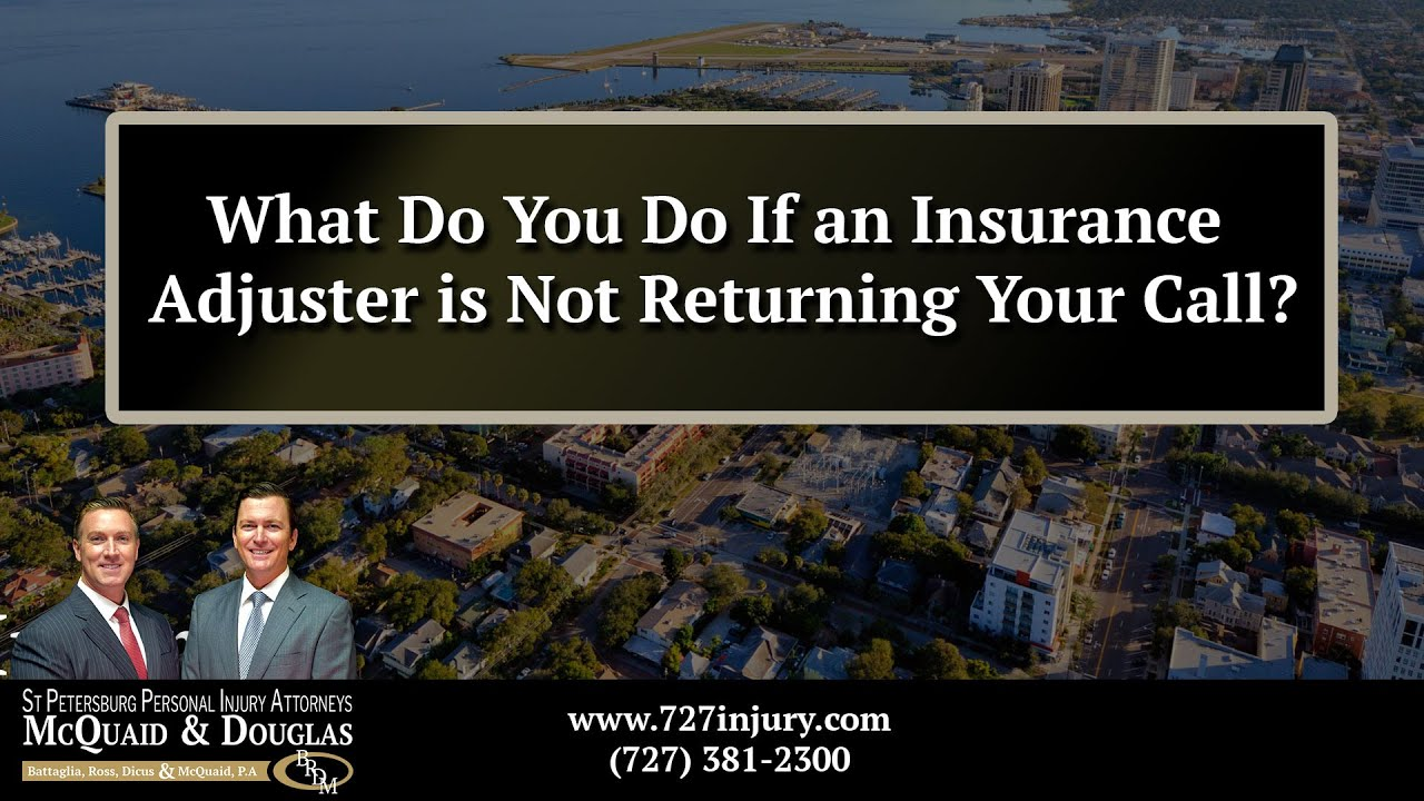 What Do You Do If An Insurance Adjuster Is Not Returning Your Call