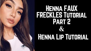 Answering Questions| Henna Faux Freckles Tutorial  PART 2 & Henna Lips Tutorial For FULLER LIPS