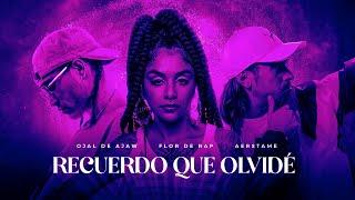 Ojal De Ajaw - Recuerdo Que Olvidé (Ft. Aerstame & Flor De Rap) VIDEO LYRIC OFICIAL