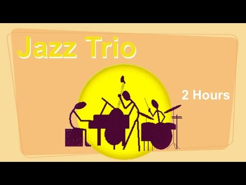 Trio & Trio Jazz Band of Trio Jazz Piano: 2 HOURS of Trio Jazz Music