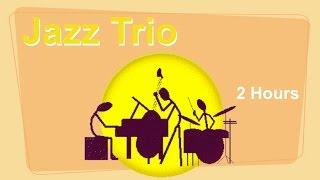 Trio & Trio Jazz Band of Trio Jazz Piano: 2 HOURS of Trio Jazz Music