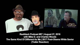 Reelblack Podcast #7 = Exposing Tricknology in The Same Kind of Different As Me