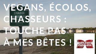 Complément d'enquête. Vegans, écolos, chasseurs: touche pas à mes bêtes ! - 4 octobre 2018 (France2)