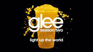 Light Up The World | Glee [HD FULL STUDIO]