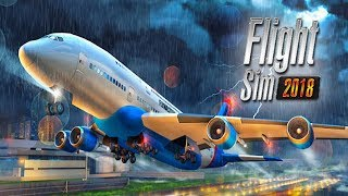 Flight Sim 2018 - Android/iOS Gameplay ᴴᴰ