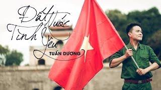 Đất Nước Tình Yêu - Ca sĩ Tuấn Dương [OFFICIAL M/V] (Nguyễn Xuân Tuấn Dương)