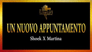 Shoek X Martina - Un nuovo appuntamento