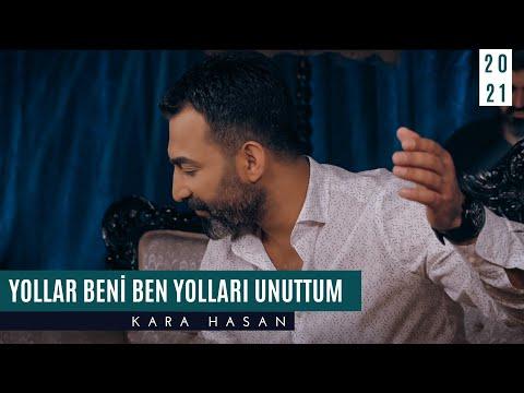 Kara Hasan | Yollar Beni Ben Yolları Unuttum [ © Official Video 2021] indir