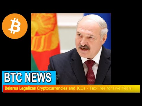 BTC News - Belarus Legalizes Cryptocurrencies and ICOs - Tax-Free for Five Years