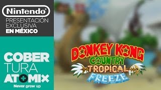 HANDS-ON - DONKEY KONG: TROPICAL FREEZE (presentación exclusiva en México)