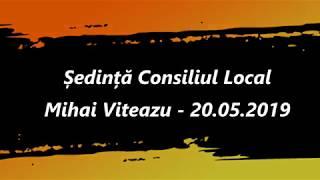 Ședința Consiliului Local din Mihai Viteazu (20.05.2019)