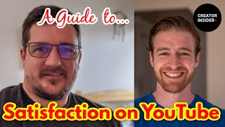An Insider's Guide to Satisfaction on YouTube!