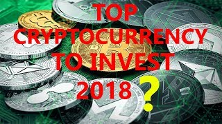 Top Cryptocurrency to invest in 2018 for more profit | Bitcoin, Ethereum , Iota, Ripple , Monero ?