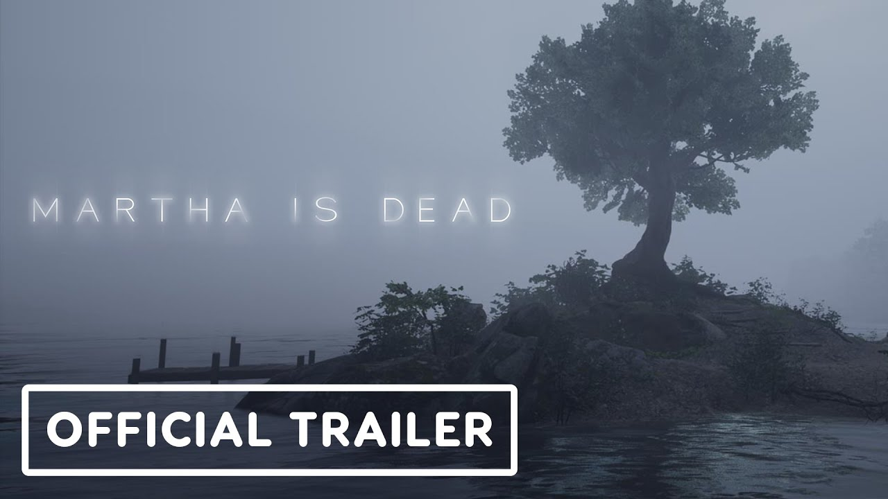 Martha is Dead - Official Trailer | Summer of Gaming 2021 - IGN