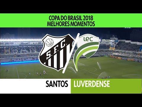 Melhores Momentos - Santos 5 x 1 Luverdense - Copa do Brasil - 10/05/2018