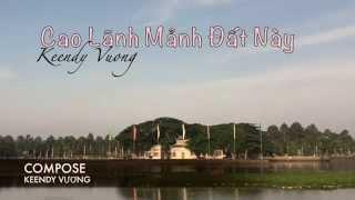 [ TRAILER ] MV CAO LÃNH MÃNH ĐẤT NÀY - KEENDY VƯƠNG