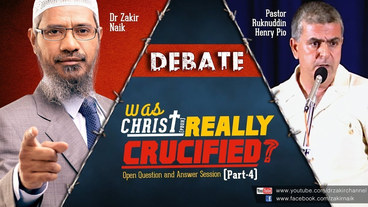 DEBATE : WAS CHRIST (PBUH) REALLY CRUCIFIED? | QUESTION & ANSWER | DR ZAKIR NAIK