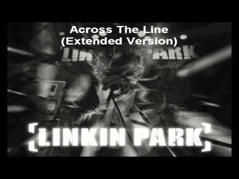 Linkin Park - Across The Line (Extended Version)