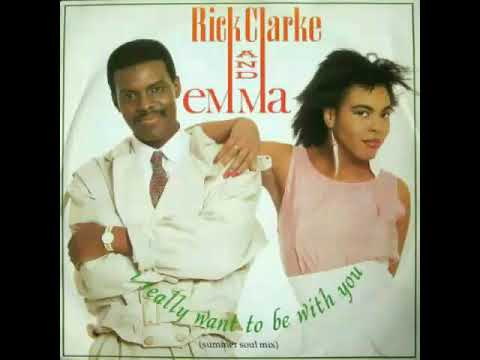Rick Clarke & Emma - I Really Want To Be With You