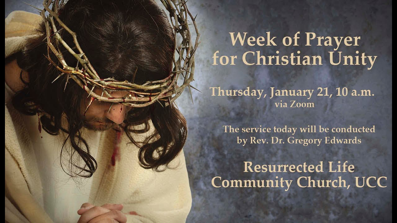 Week of Prayer for Christian Unity - Resurrected Life Community Church, UCC