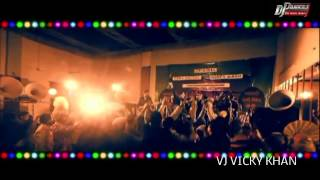 ANGREZI BEAT HONEY SINGH REMIX BY DJ Pankaj AND VJING BY DJ VICKY KHAN