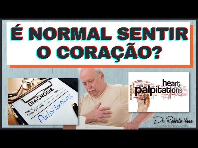 Palpitação. É normal sentir o coração bater? É normal sentir palpitação?