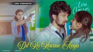 Dil Ko Karaar Aaya   School Crush Love Story   Sidharth Shukla   Sad Song   Unknown Boy Varun