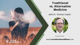 Dr. Thomas Cowan | Traditional vs. Alternative Medicine