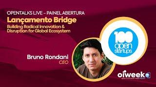 Lançamento BRIDGE   XII Oiweek   Edição Agosto   Bruno Rondani, 100 Open Startups