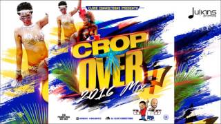 Cropover Soca Mix 2016 - Presented By Close Connections