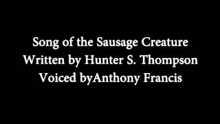 Song of the Sausage Creature By Hunter S. Thompson - Narration