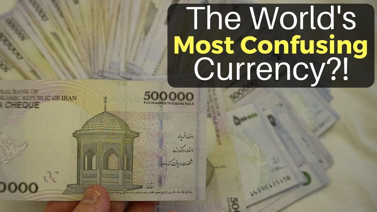 World S Most Confusing Currency Iranian Rial
