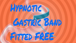Gastric Band Fitted Free with Hypnosis and Hypnotic Gastric band Hypnotherapy for easy weight loss