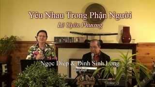 Yêu Nhau Trong Phận Người (Lê Uyên Phương)- Ngọc Diệp & Đinh Sinh Long