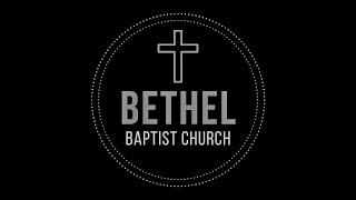 Bethel Baptist Service - October 18 2020