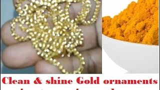 clean & shine gold ornaments -- using turmeric powder