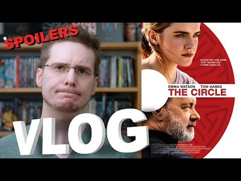 Vlog - The Circle (partie SPOILERS)