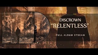Discrown - Relentless (FULL ALBUM STREAM)
