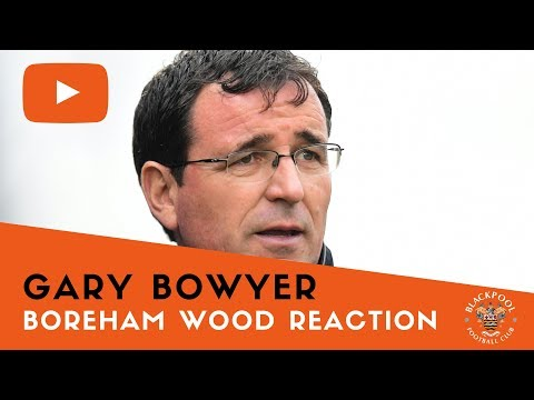 Boreham Wood Reaction | Gary Bowyer