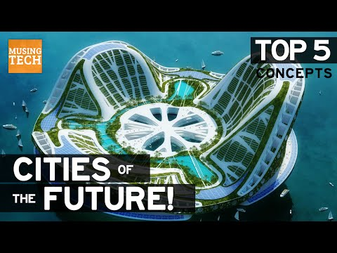 Top 5 | FUTURE SELF SUSTAINING CITY CONCEPTS | Future Cities