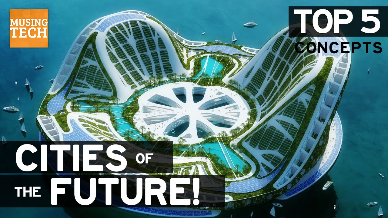 top 5 future self sustaining city concepts future