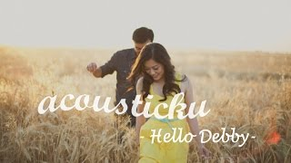 Download lagu Acousticku Hello Debby MP3