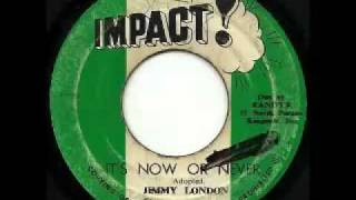 JIMMY LONDON - It's now or never + version (1971 Impact)