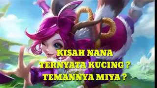 Kisah Nana Kucing Miya ? Mobile Legends Hero